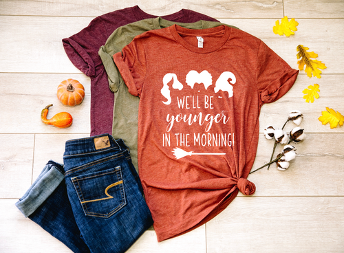 Hocus Pocus We'll Be Younger in the Morning Halloween Shirt