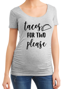 Tacos For Two Pregnancy Maternity Shirt