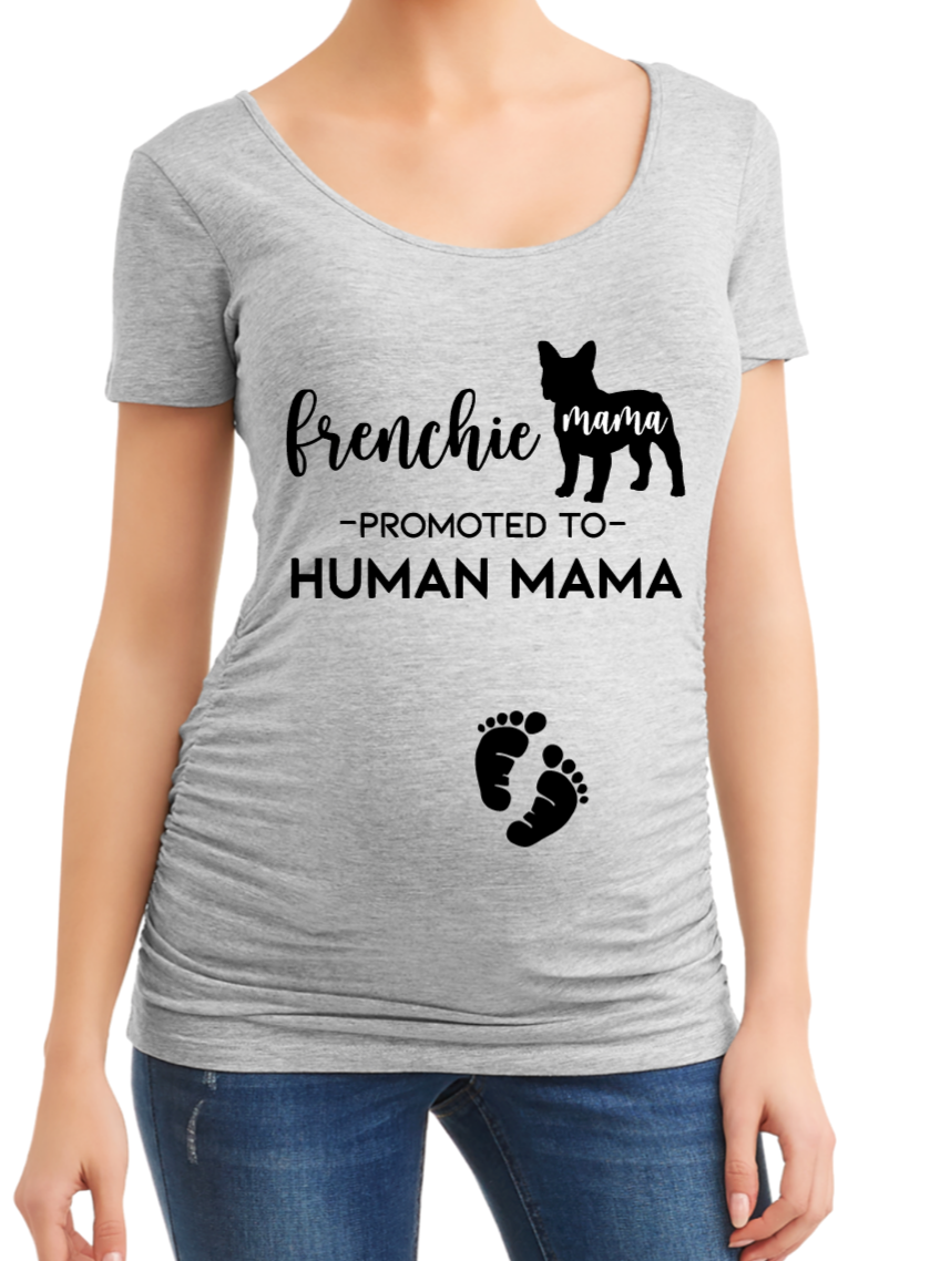 Frenchie Mama Promoted To Human Mama Pregnancy Maternity Shirt