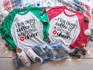 I Run On Coffee and Christmas Cheer Christmas Raglan