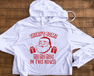 There's Some Ho Ho Hos In This House Christmas Cropped Long Sleeve Shirt