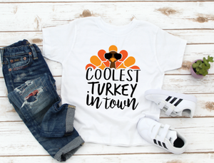 Coolest Turkey In Town Kids / Toddler Thanksgiving Fall Shirt