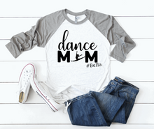 Load image into Gallery viewer, Dance Mom Personalized Hashtag Name Raglan Shirt
