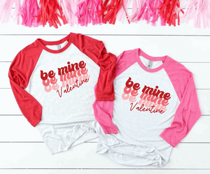 Be Mine Valentines Baseball Raglan Shirt