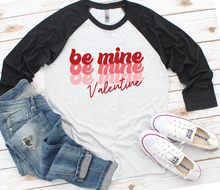 Load image into Gallery viewer, Be Mine Valentines Baseball Raglan Shirt