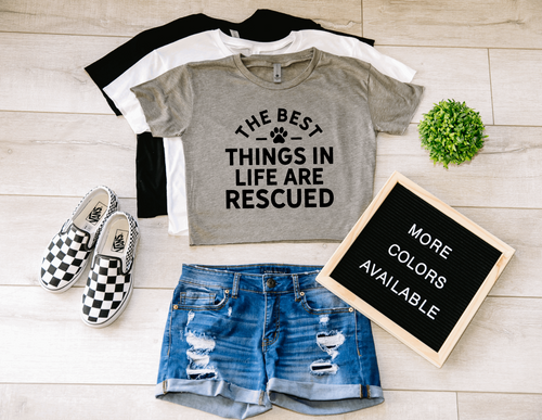 The Best Things In Life Are Rescued Dog Crop Top Cropped T-shirt