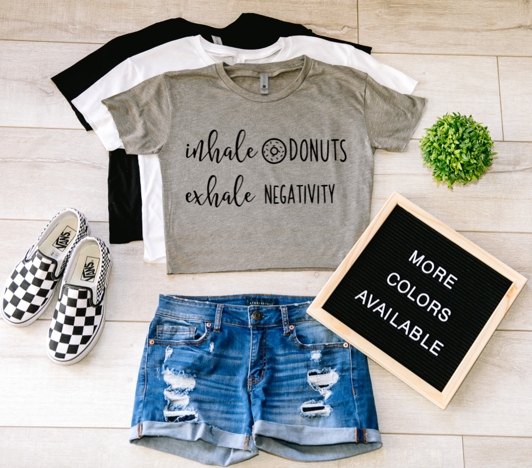 Inhale Donuts Exhale Negativity Crop Top T-shirt