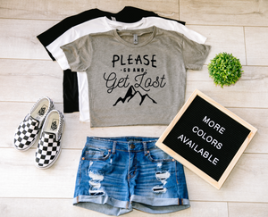 Please Go & Get Lost Crop Top T-shirt