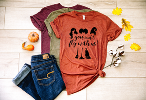 You Can't Fly With Us Hocus Pocus Halloween Shirt