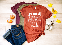 Load image into Gallery viewer, You Can't Fly With Us Hocus Pocus Halloween Shirt