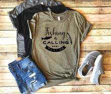 Load image into Gallery viewer, Fishing Is Calling Shirt