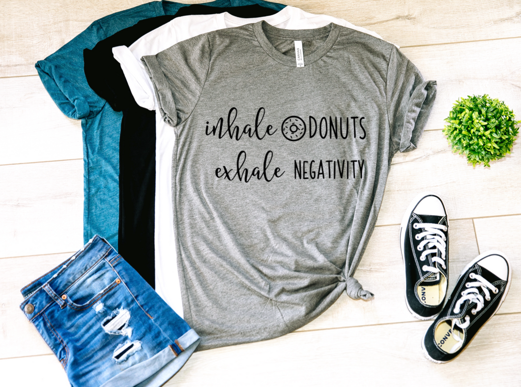 Inhale Donuts Exhale Negativity Shirt