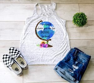In a World Where You Can Be Anything, Be Kind Tank Top