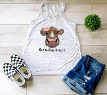 Load image into Gallery viewer, Not Today Heifer Tank Top