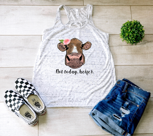 Not Today Heifer Tank Top