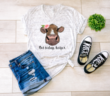 Load image into Gallery viewer, Not Today Heifer Shirt