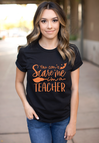 You Cant Scare Me I'm a Teacher Halloween Shirt