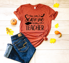 Load image into Gallery viewer, You Cant Scare Me I'm a Teacher Halloween Shirt