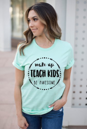 Wake Up Teach Kids Be Awesome Teacher Shirt
