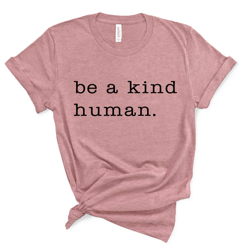 Be a Kind Human Shirt