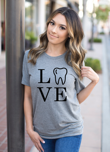 LOVE Dental / Dental Assistant Shirt