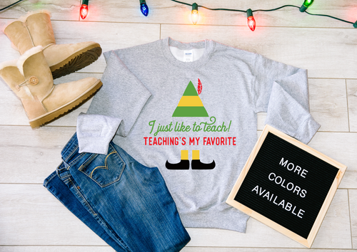 I just like to Teach Teachings's My Favorite Elf Christmas Teacher Sweater