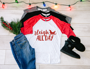 Sleigh All Day Baseball sleeve Raglan Christmas Shirt