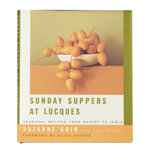 Sunday Suppers at Lucques Cookbook by Suzanne Goin