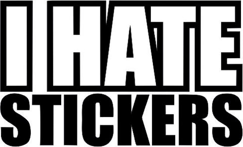 I_Hate_Stickers 13cmx8cm