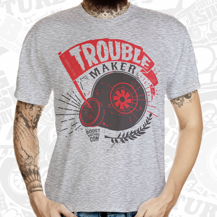 "T-Shirt ""TROUBLEMAKER"" by Boost Bastards"