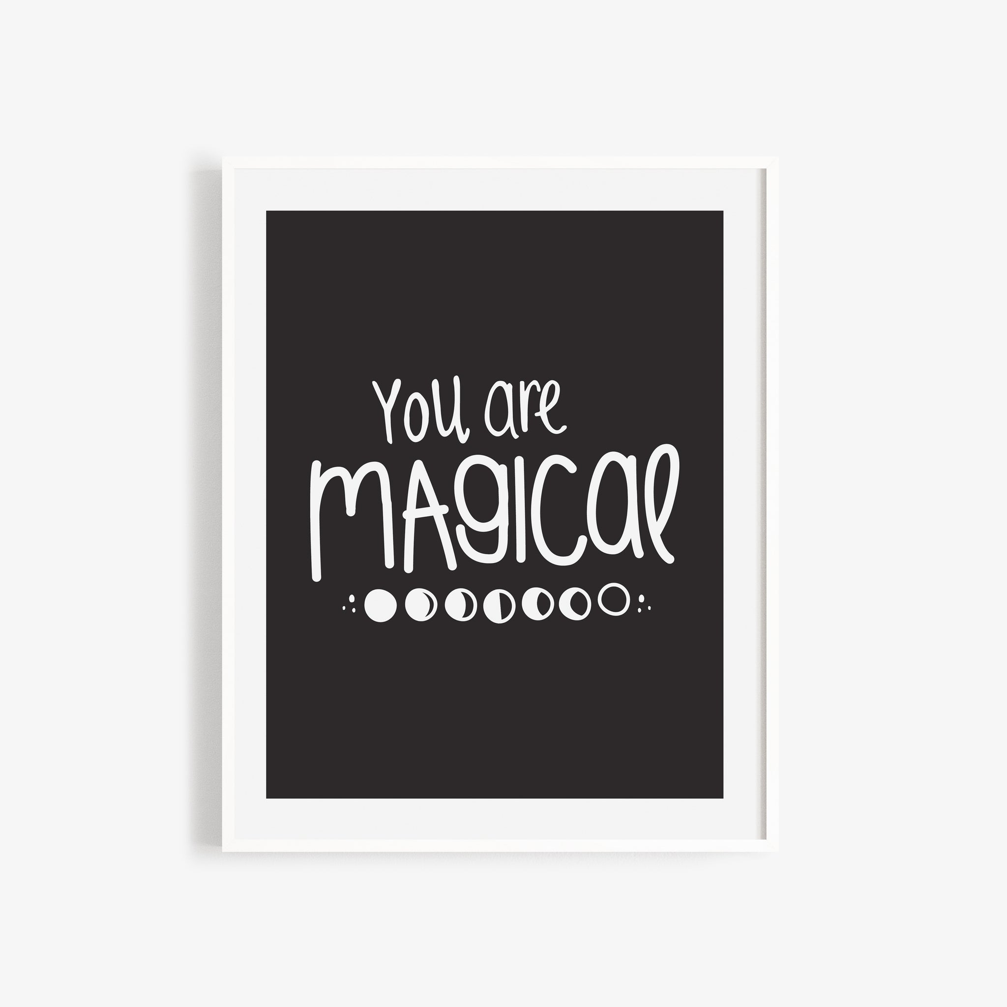 You Are Magical Print