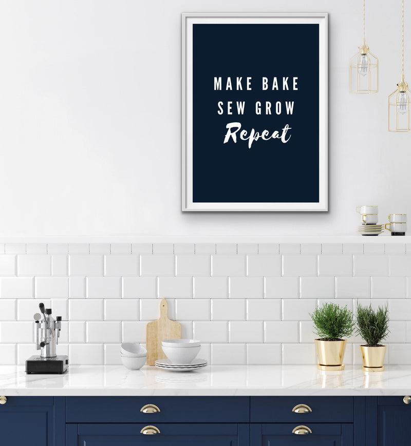 Make Bake Sew Grew Repeat - Laundry Kitchen Graphic Wall Art Prints