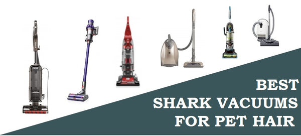Best Shark Vacuums for Pet Hair