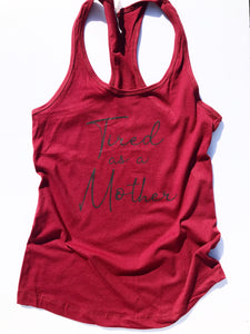 Tired as a Mother design on red women's tank top.