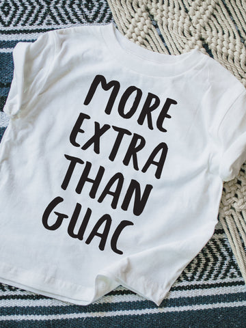 More Extra Than Guac Tshirt