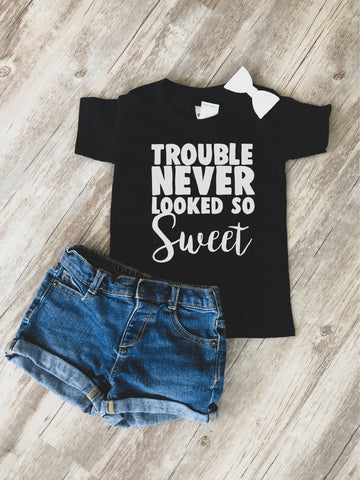 Trouble Never Looked So Sweet Tshirt