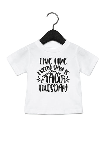 Live everyday like it's Taco Tuesday on kids white t-shirt.