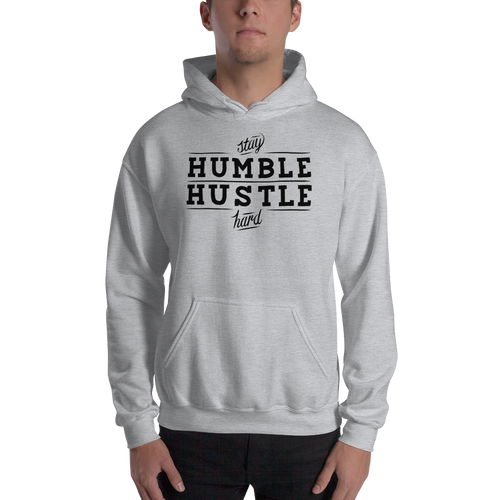 'Stay Humble, Hustle Hard' Unisex Sweatshirt