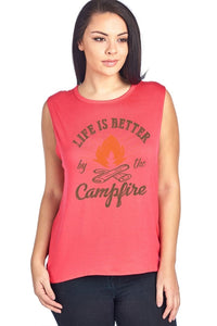 Life Is Better By The Campfire Muscle Tank Top