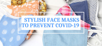 Stylish and Comfy Fashionable Face Masks that Will Prevent Spread of COVID-19