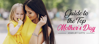 Spoil Mom: Your Guide to the Top Mother's Day Jewelry Gifts