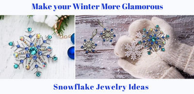 Beautiful Snowflake Jewelry: Make Your Winters More Glamorous