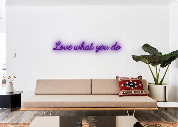 Custom order: Love what you do