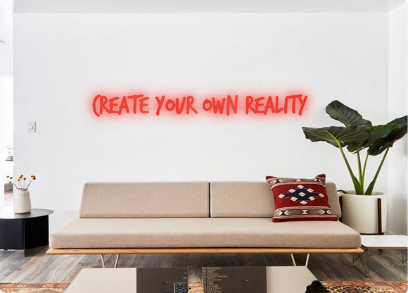 Custom order: Create Your Own Reality