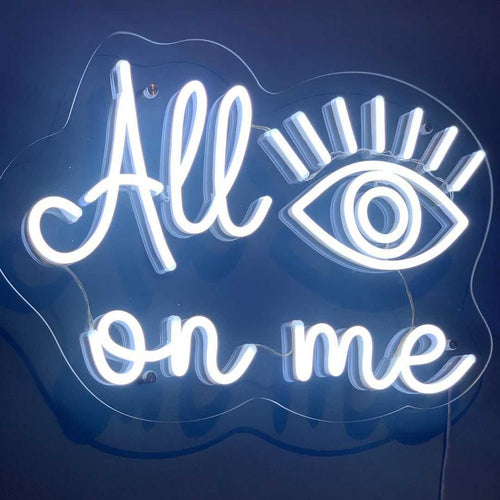 All Eyes On Me - LED neon sign