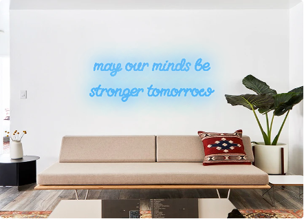 Custom order: may our minds be stronger tomorrow