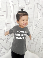 """Home is Where the Mama Is"" Scoop Neck Tee // Grey"