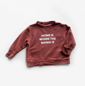 "MAMA //  ""Home is Where the Mama Is"" Sweatshirt // Rust"