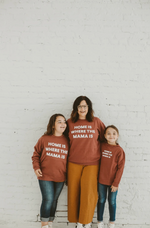 """Home is Where the Mama Is"" Sweatshirt // Rust"