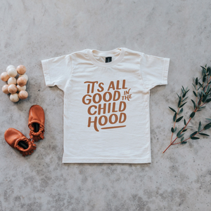 """It's All Good in the Childhood"" Kids Tee // Cream w/ Camel"